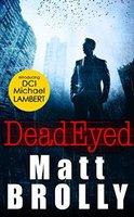 Matt Brolly DEAD EYED
