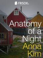 Anatomy of a Night