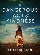Dangerous Act of Kindness.jpg