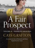 Cover of A Fair Prospect: Volume III - Desperate Measures