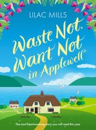 Cover of Waste Not, Want Not in Applewell