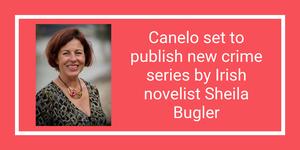 Canelo set to publish new crime series by Irish novelist Sheila Bugler